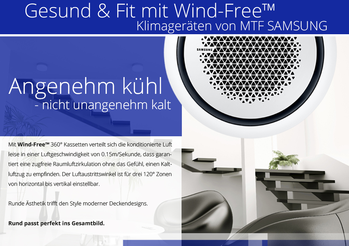 Klimageräte mit Wind-Free™-Technologie sorgen für angenehme Temperaturen, ohne dass dabei ein unangenehmer und kalter Luftzug entsteht. Klimaanlagen, Klimatechnik aus dem Hause Samsung